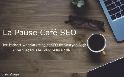 Présentation de mon Live Podcast SEO et WebMarketing «La Pause Café SEO»