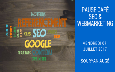 Pause Café SEO & WebMarketing du 07 Juillet 2017