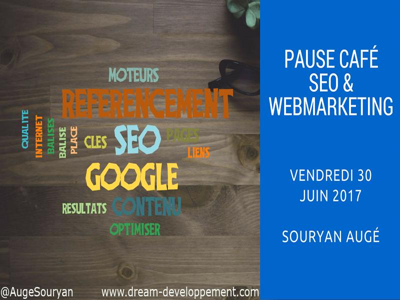 Pause café SEO & Webmarketing du 30 Juin 2017