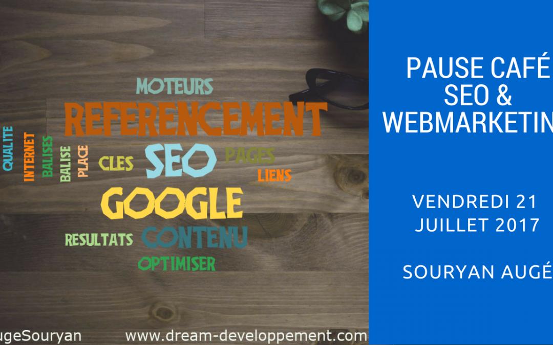 Pause Café SEO du 21 Juillet 2017 : Actualité SEO et WebMarketing