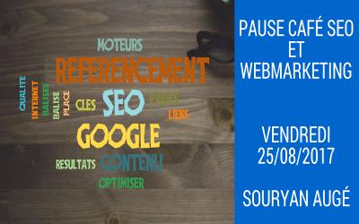 Pause Café SEO et WebMarketing du vendredi 25 Août 2017